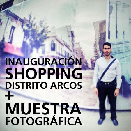 Inauguración Shopping Distrito Arcos